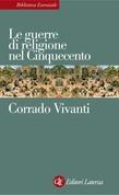 Le guerre di religione nel Cinquecento