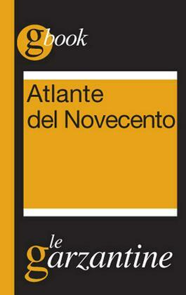 Atlante del Novecento. Un secolo in sintesi