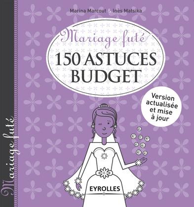 Mariage futé - 150 astuces budget