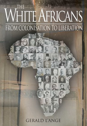 The White Africans: From Colonisation To Liberation