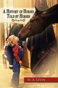 A History of Horses Told by Horses: Horse Sense for Humans