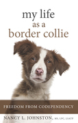 My Life As a Border Collie: Freedom from Codependency