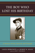 The Boy Who Lost His Birthday: A Memoir of Loss, Survival, and Triumph