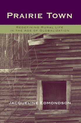 Prairie Town: Redefining Rural Life in the Age of Globalization