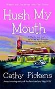 Hush My Mouth