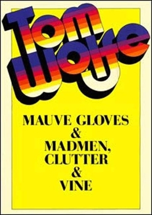 Mauve Gloves and Madmen, Clutter and Vine
