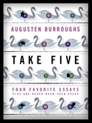 Take Five: Four Favorite Essays Plus One Never-Been-Seen Essay