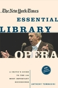 The New York Times Essential Library: Opera