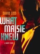 What Maisie Knew: A Novella