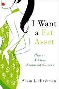 I Want a Fat Asset: How to Achieve Financial Success