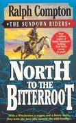 North To The Bitterroot