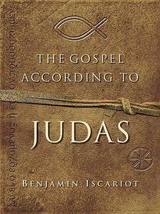 Jeffrey Archer - The gospel according to Judas : by Benjamin Iscariot