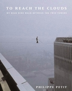 Philippe Petit - To Reach the Clouds