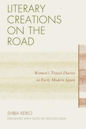 Literary Creations on the Road: Women's Travel Diaries in Early Modern Japan