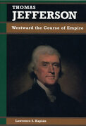 Thomas Jefferson: Westward the Course of Empire