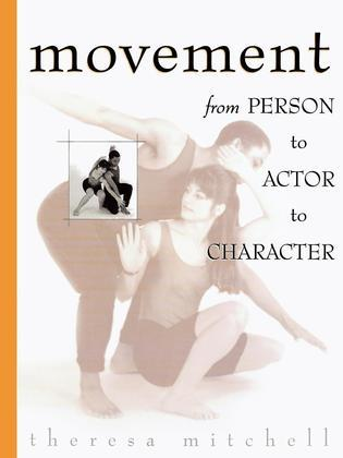 Movement: From Person to Actor to Character
