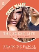 The Sweet Life #5: An E-Serial