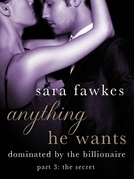 Sara Fawkes - Anything He Wants: The Secret (#3)