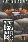Why Isn't Becky Twitchell Dead?
