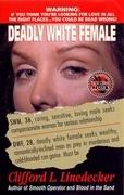 Deadly White Female