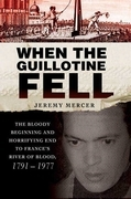 When the Guillotine Fell