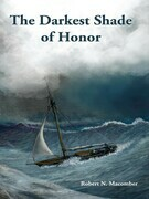 The Darkest Shade of Honor: A Novel of Cmdr. Peter Wake, U.S.N.