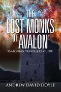 The Lost Monks Of Avalon: 'Avalonian Traveller's Guide'