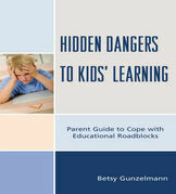 Hidden Dangers to Kids' Learning: A Parent Guide to Cope with Educational Roadblocks