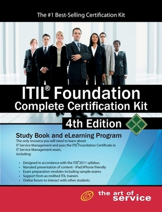 ITIL Foundation Complete Certification Kit - Fourth Edition: Study Guide Book and Online Course