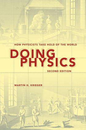 Doing Physics, Second Edition: How Physicists Take Hold of the World