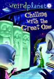 Weird Planet #3: Chilling with the Great Ones