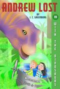 Andrew Lost #11: With the Dinosaurs