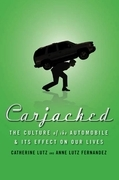 Carjacked: The Culture of the Automobile and Its Effect on Our Lives