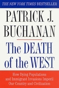 Patrick J. Buchanan - The Death of the West