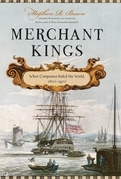 Stephen R. Bown - Merchant Kings