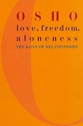 Osho - Love, Freedom, and Aloneness
