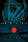 Alden Bell - The Reapers Are the Angels