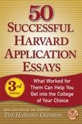 50 Successful Harvard Application Essays, Third Edition