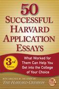 50 Successful Harvard Application Essays, Third Edition