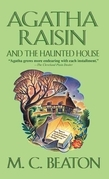 M. C. Beaton - Agatha Raisin and the Haunted House