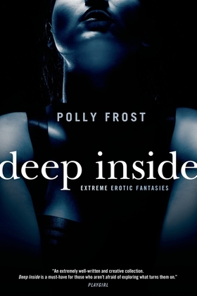 Deep Inside: Extreme Erotic Fantasies
