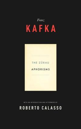 The Zurau Aphorisms of Franz Kafka