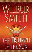 Wilbur Smith - The Triumph of the Sun