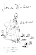 John Waters - Role Models