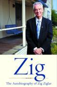 Zig: The Autiobiography of Zig Ziglar