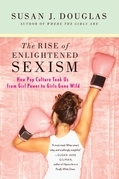 The Rise of Enlightened Sexism