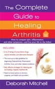 The Complete Guide to Healing Arthritis