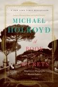 Michael Holroyd - A Book of Secrets