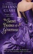 Tiffany Clare - The Secret Desires of a Governess