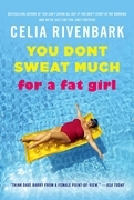 You Don't Sweat Much for a Fat Girl
